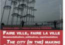 Séminaire-atelier FAIRE VILLE, FAIRE LA VILLE Monumentalisations, politisations, expérimentations.
